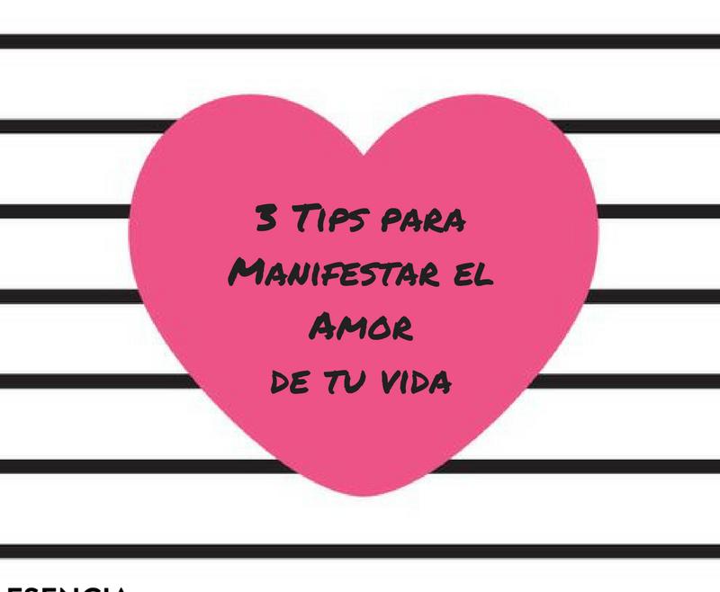 ¿Cómo manifestar al amor de tu vida? : 3 Tips