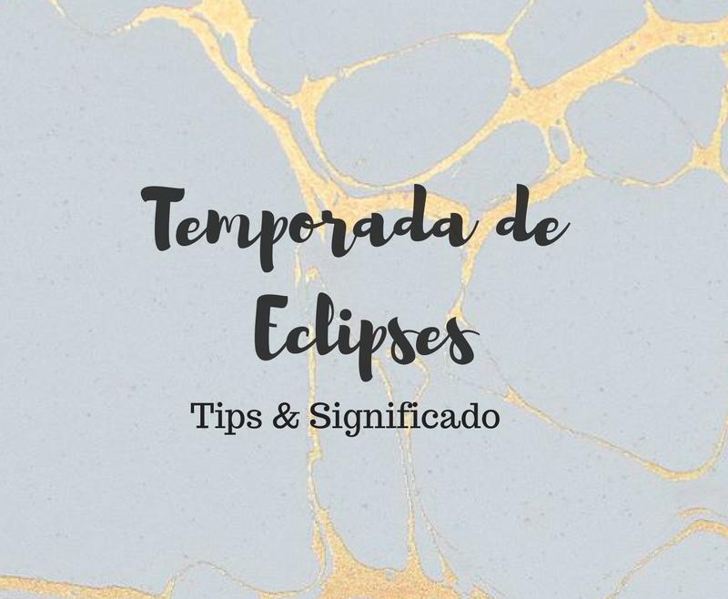 Temporada de Eclipses: Tips y Significado