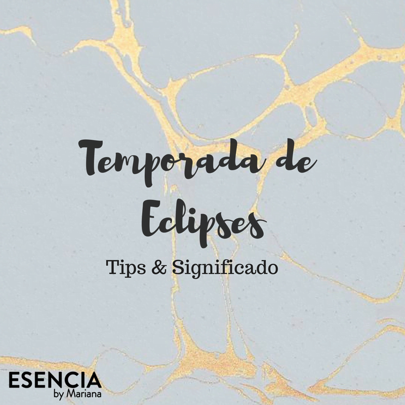 Temporada de Eclipses: Tips y Significado