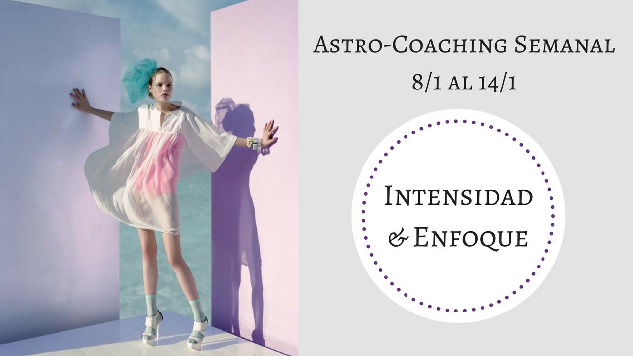 ASTROCOACHING SEMANAL: 8 ENERO – 14 ENERO