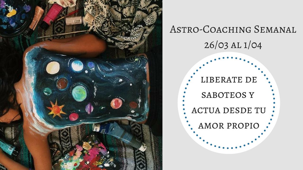 ASTROCOACHING: 26 DE MARZO – 01 DE ABRIL