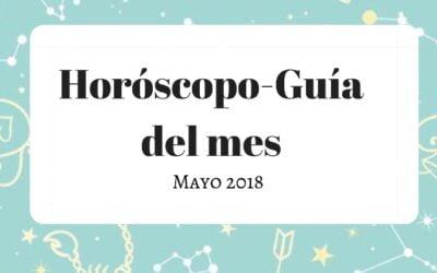 HORÓSCOPO-GUÍA: MAYO 2018
