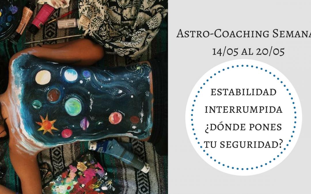 ASTROCOACHING SEMANAL: 14 MAYO -20 DE MAYO
