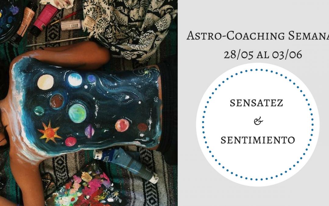 ASTROCOACHING SEMANAL: 28 DE MAYO – 3 DE JUNIO