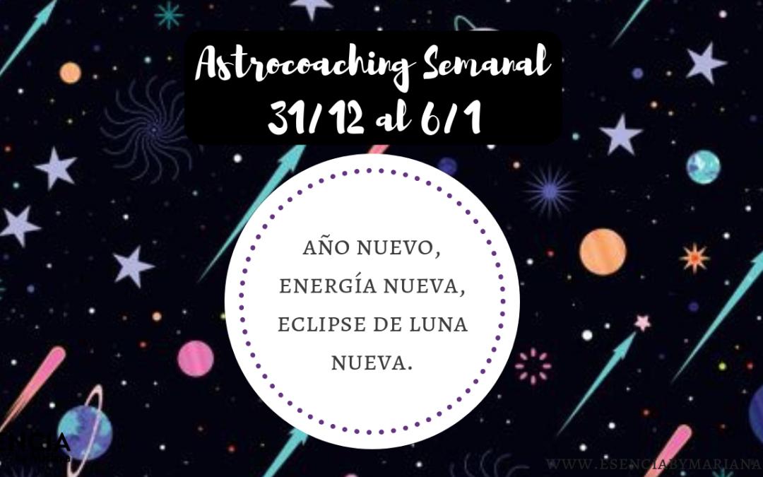 ASTROCOACHING SEMANAL: 31 DICIEMBRE – 6 ENERO