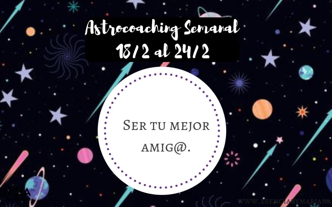 ASTROCOACHING SEMANAL: 18 FEBRERO – 24 FEBRERO