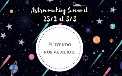 ASTROCOACHING SEMANAL: 25 FEBRERO- 3 MARZO