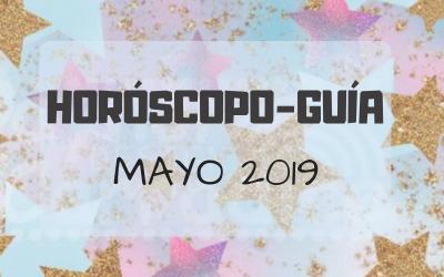 HORÓSCOPO-GUÍA: MAYO 2019