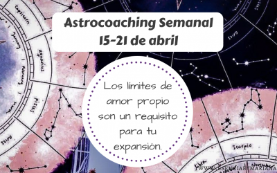 ASTROCOACHING SEMANAL: 15 ABRIL – 21 ABRIL