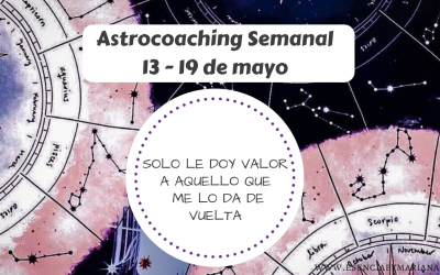 ASTROCOACHING SEMANAL: 13 MAYO –  19 MAYO