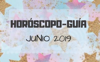 HORÓSCOPO-GUÍA: JUNIO 2019