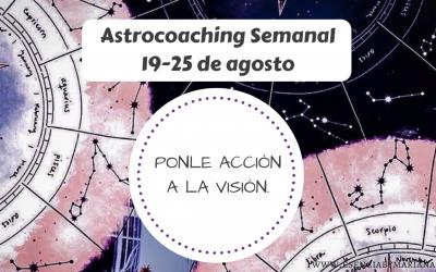 ASTROCOACHING SEMANAL: 19 AGOSTO –  25 AGOSTO