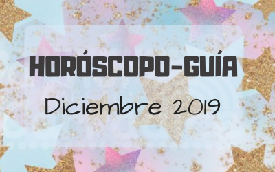 HORÓSCOPO-GUÍA: DICIEMBRE 2019