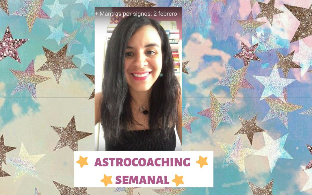 ASTROCOACHING SEMANAL: 2 – 8 DE MARZO