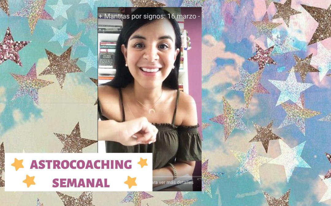 ASTROCOACHING SEMANAL: 16 – 22 DE MARZO