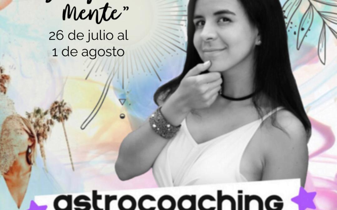 ASTROCOACHING SEMANAL: 26 JULIO – 01 AGOSTO